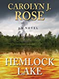 Hemlock Lake, Carolyn J. Rose, 1594148848