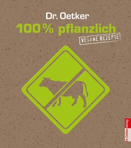 100% pflanzlich: Vegane Rezepte (Studentenfutter) (German Edition)