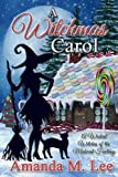 A Witchmas Carol: A Wicked Witches of the Midwest Fantasy (Volume 4)