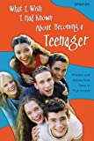 What I Wish I Had Known about Becoming a Teenager, , 0884896625