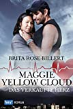 yellow brita - Maggie Yellow Cloud: Das verkaufte Herz (German Edition)