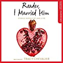 Reader, I Married Him Audiobook by Tracy Chevalier - editor Narrated by Laura Kirman
