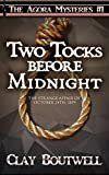 Two Tocks before Midnight: A 19th Century Historical Murder Mystery (The Agora Mystery Series) by  Clay Boutwell in stock, buy online here
