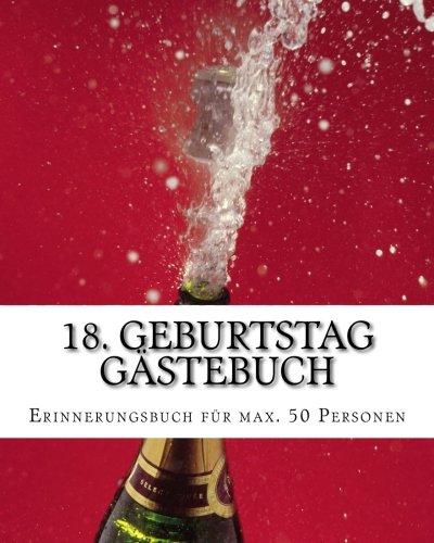 18. Geburtstag Gästebuch: Erinnerungsbuch mit Eintragmöglichkeiten für 50 Personen