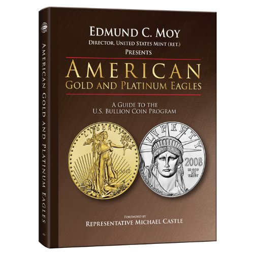 American Gold & Platinum Eagles: A Guide to The U.S. Bullion Coin Programs