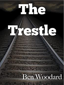 The Trestle: A Shakertown Suspense Adventure (A Shakertown Adventure) by [Woodard, Ben]