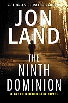 The Ninth Dominion (The Jared Kimberlain Novels Book 2) by [Land, Jon]
