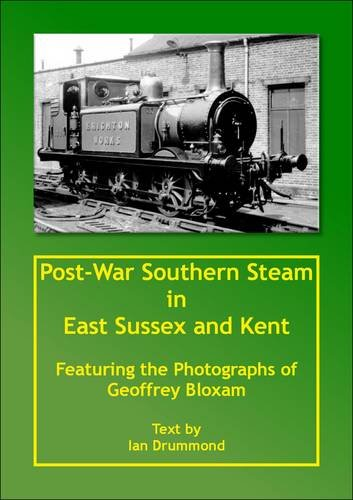 Post-War Southern Steam in East Sussex and Kent pdf