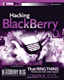Hacking BlackBerry, Glenn Bachmann, 0471793043