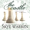 The Castle Audiobook by Skye Warren Narrated by Kylie Stewart