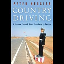 Country Driving: A Journey Through China from Farm to Factory Audiobook by Peter Hessler Narrated by Peter Berkrot
