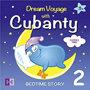 Cuddle Time: Dream Voyage with Cubanty (Bedtime Story 2) Audiobook