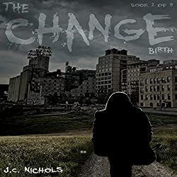 The Change: Birth