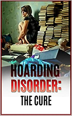 hoarding hoarding disorder the cure knowing the stages of the hoarding a guide to clean up. Black Bedroom Furniture Sets. Home Design Ideas