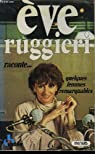 Eve Ruggieri raconte quelques femmes remarquables par Ruggieri