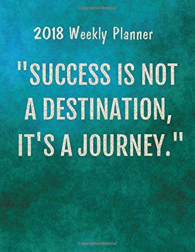 "Read Online 2018 Weekly Planner: Inspirational Weekly Daily Monthly Planner 2018 8.5"" x 11""  Calendar   Schedule Organizer (Inspirational Weekly Daily Monthly ... 2018-2019 Journal   Series) (Volume 27) ebook"
