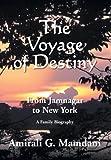 The Voyage of Destiny, Amirali Mamdani G., 1465311076
