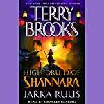 Jarka Ruus: High Druid of Shannara, Book 1 | Terry Brooks