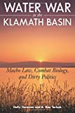 Water War in the Klamath Basin: Macho Law, Combat Biology, and Dirty Politics