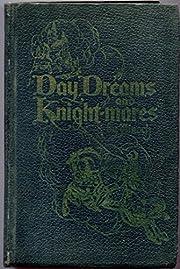 Day Dreams and Knight-mares de Ainoch