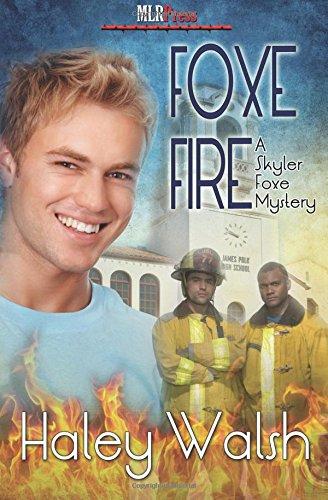 Foxe Fire  (Skyler Foxe Mysteries)