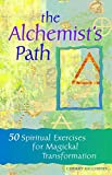 img - for The Alchemist's Path: 50 Spiritual Exercises for Magickal Transformation book / textbook / text book