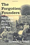 The Forgotten Founders, Stewart L. Udall, 155963894X