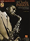 The Best of Charlie Parker: A Step-by-Step Breakdown of the Styles and Techniques of a Jazz Legend (Signature Licks)