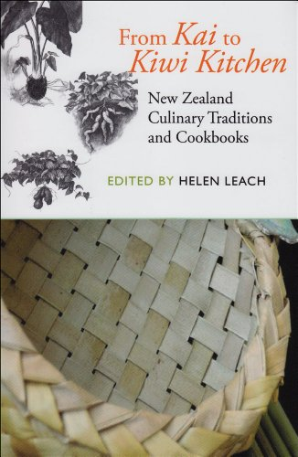 From Kai to Kiwi Kitchen: New Zealand Culinary Traditions and Cookbooks by Helen Leach