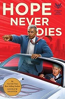 Hope Never Dies: An Obama Biden Mystery (Obama Biden Mysteries) by [Shaffer, Andrew]
