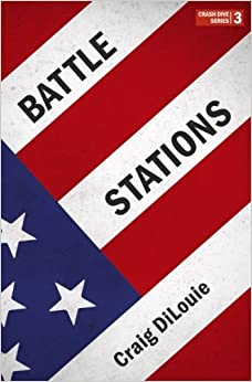 Battle Stations: a novel of the Pacific War (Crash Dive) (Volume 3)