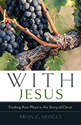 With Jesus: Finding Your Place in the Story of Christ