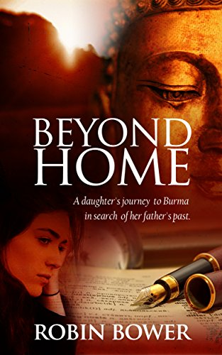 Beyond Home A Daughter's Journey by Robin Bower