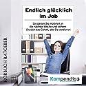 Endlich glücklich im Job: So starten Sie motiviert in die nächste Woche und sichern Sie sich das Gehalt, das Sie verdienen Hörbuch von Robert Sasse, Yannick Esters Gesprochen von: Yannick Esters