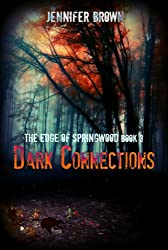 Dark Connections (The Edge of Springwood Book 3)