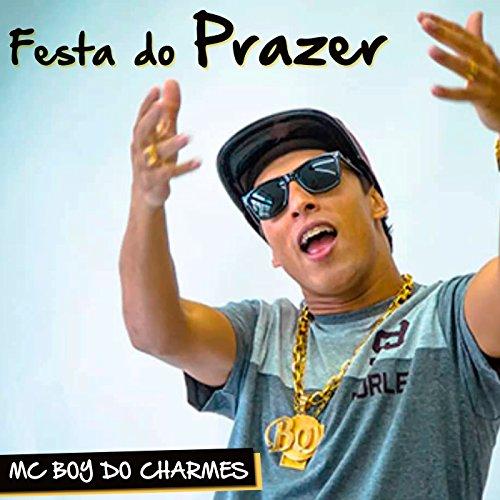 festa do prazer explicit mc boy do charmes from the album festa do