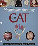 Mammalian Anatomy: The Cat by Aurora M. Sebastiani (2005-03-01)