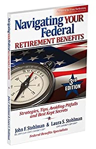 Navigating Your Federal Retirement Benefits: Strategies, Tips, Avoiding Pitfalls and Best Kept Secrets from Total Printing Systems