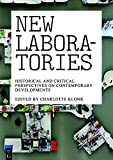 img - for New Laboratories: Historical and Critical Perspectives on Contemporary Developments book / textbook / text book