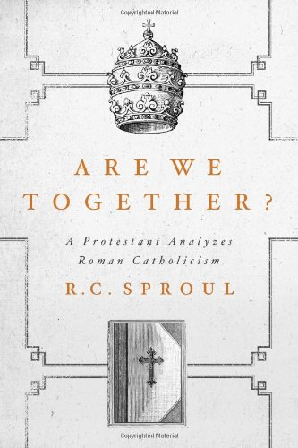 Are We Together? A Protestant Analyzes Roman Catholicism PDF