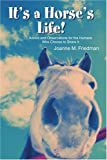 img - for It's a Horse's Life!: Advice and Observations for the Humans Who Choose to Share It by Joanne Friedman (2003-11-23) book / textbook / text book