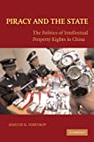 Piracy and the State : The Politics of Intellectual Property Rights in China, Dimitrov, Martin, 1107404347