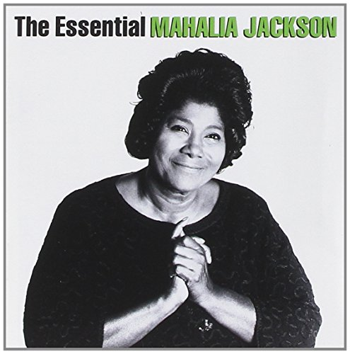 Mahalia Jackson - Essential Jazz Ella, Billie, Sarah, Aretha, Mahalia - Zortam Music