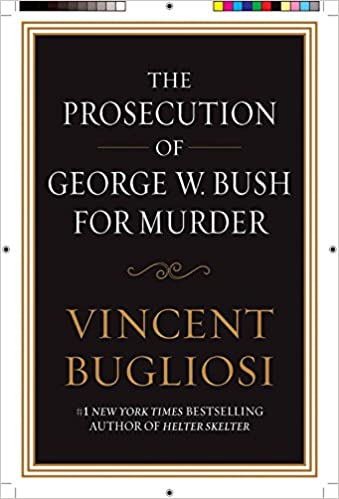 The Prosecution Of George W Bush For Murder Perseus 9781593154813