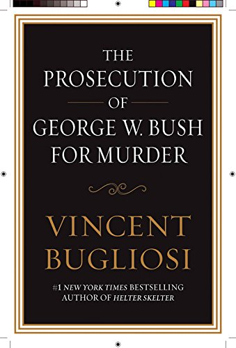 [R.e.a.d] The Prosecution of George W. Bush for Murder<br />Z.I.P