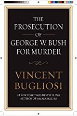 The Prosecution of George W. Bush for Murder Paperback