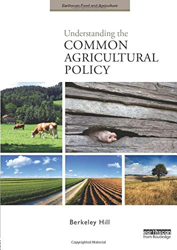 Understanding the Common Agricultural Policy (Earthscan Food and Agriculture)