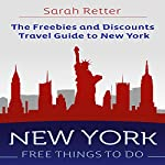 New York: Free Things to Do: The Freebies and Discounts Travel Guide to New York | Sarah Retter