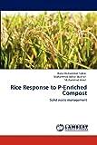 Rice Response to P-Enriched Compost, Rana Muhammad Sohail and Muhammad Adnan Bukhari, 3659125709