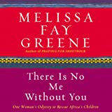 is there a ch - There Is No Me Without You: One Woman's Odyssey to Rescue Africa's Children